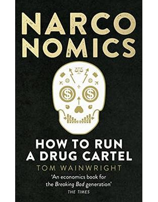 Libraria online eBookshop - Narconomics: How To Run a Drug Cartel - Tom Wainwright - Random House