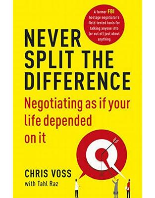 Libraria online eBookshop - Never Split the Difference: Negotiating as if Your Life Depended on It - Chris Voss, Tahl Raz  - Random House