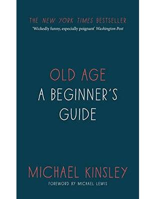 Libraria online eBookshop - Old Age: A beginner's guide - Michael Kinsley  - Random House