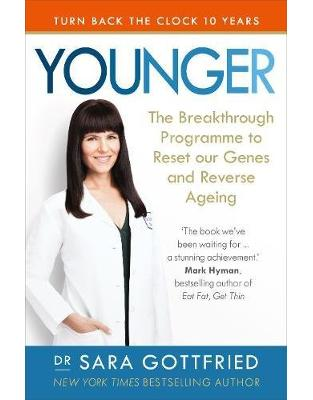 Libraria online eBookshop - Younger: The Breakthrough Programme to Reset our Genes and Reverse Ageing - Sara Gottfried - Random House