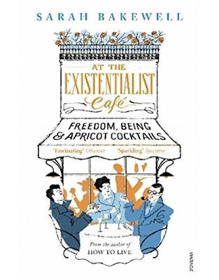 Libraria online eBookshop - At The Existentialist Café: Freedom, Being, and Apricot Cocktails - Sarah Bakewell  - Random House