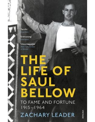 Libraria online eBookshop - The Life of Saul Bellow: To Fame and Fortune, 1915-1964 - Zachary Leader  - Random House
