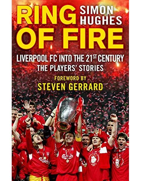 Libraria online eBookshop - Ring of Fire: Liverpool into the 21st century: The Players' Stories - Simon Hughes  - Transworld