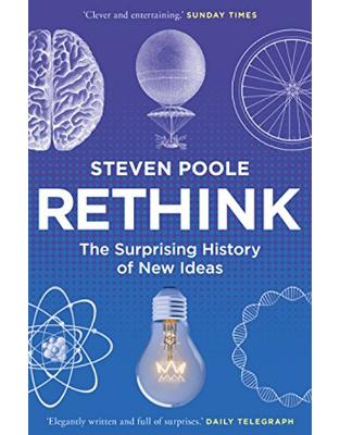 Libraria online eBookshop - Rethink: The Surprising History of New Ideas  - Steven Poole - Random House