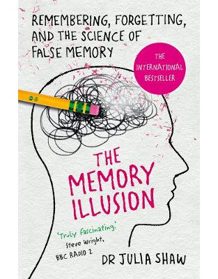 Libraria online eBookshop - The Memory Illusion: Remembering, Forgetting, and the Science of False Memory - Dr Julia Shaw  - Random House