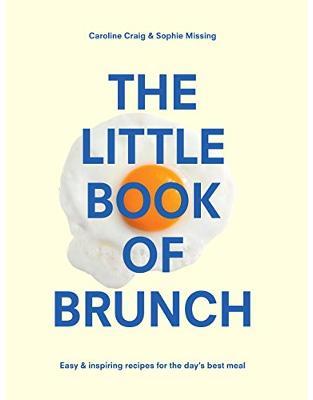 Libraria online eBookshop - The Little Book of Brunch - Sophie Missing, Caroline Craig - Random House