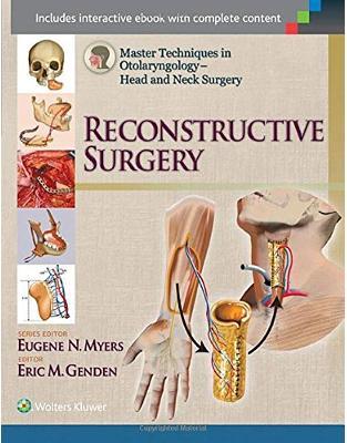 Libraria online eBookshop - Master Techniques in Otolaryngology - Head and Neck Surgery: Reconstructive Surgery, 1e  - Eric M. Genden  - LWW