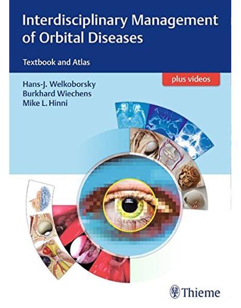 Libraria online eBookshop - Interdisciplinary Management of Orbital Diseases: Textbook and Atlas  - Hans-Jurgen Welkoborsky, Burkhard Wiechens, Michael L. Hinni - Thieme