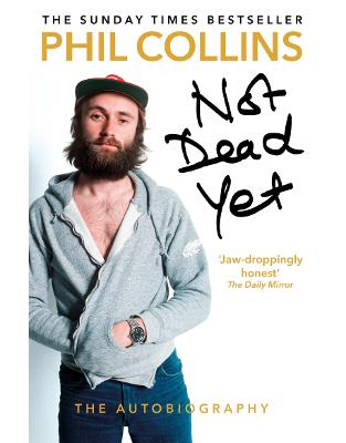 Libraria online eBookshop - Not Dead Yet: The Autobiography - Phil Collins - Random House