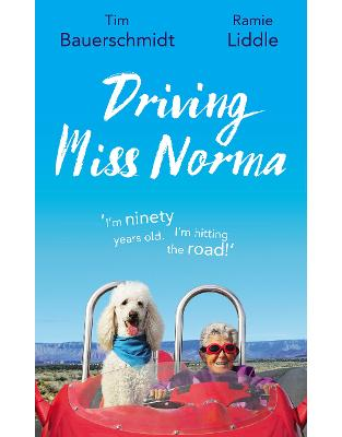 Libraria online eBookshop - Driving Miss Norma - Tim Bauerschmidt,  Ramie Liddle  - Transworld