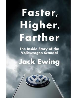 Libraria online eBookshop - Faster, Higher, Farther: The Inside Story of the Volkswagen Scandal  - Jack Ewing - Transworld