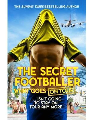 Libraria online eBookshop - The Secret Footballer: What Goes on Tour - The Secret Footballer - Transworld