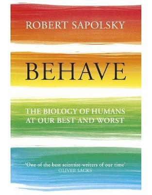 Libraria online eBookshop - Behave: The Biology of Humans at Our Best and Worst - Robert M Sapolsky  - Random House