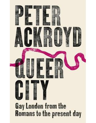 Libraria online eBookshop - Queer City: Gay London from the Romans to the Present Day - Peter Ackroyd - Random House