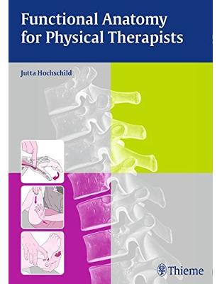 Libraria online eBookshop - Functional Anatomy for Physical Therapists - Jutta Hochschild  - Random House