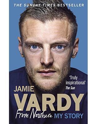Libraria online eBookshop - Jamie Vardy: From Nowhere, My Story - Jamie Vardy  - Random House