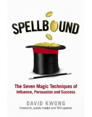 Libraria online eBookshop - Spellbound: The Seven Magic Techniques of Influence, Persuasion and Success - David Kwong  - Virgin Publishing