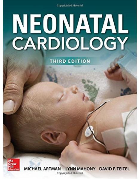 Libraria online eBookshop - Neonatal Cardiology, Third Edition - Michael Artman,  Lynn Mahony and David F. Teitel  - McGraw-Hill
