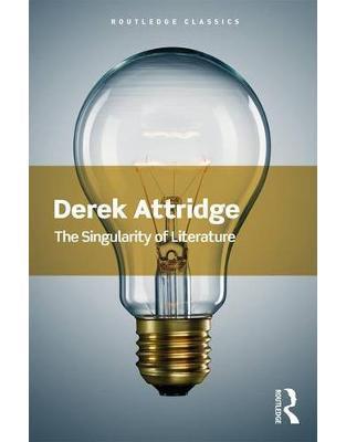 Libraria online eBookshop - The Singularity of Literature - Derek Attridge - Routledge