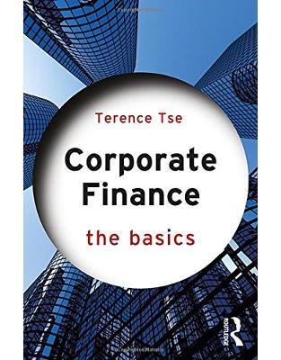 Libraria online eBookshop - Corporate Finance: The Basics  -  Terence C.M. Tse  - Routledge