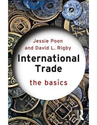 Libraria online eBookshop - International Trade: The Basics -  Jessie Poon, David L. Rigby - Routledge