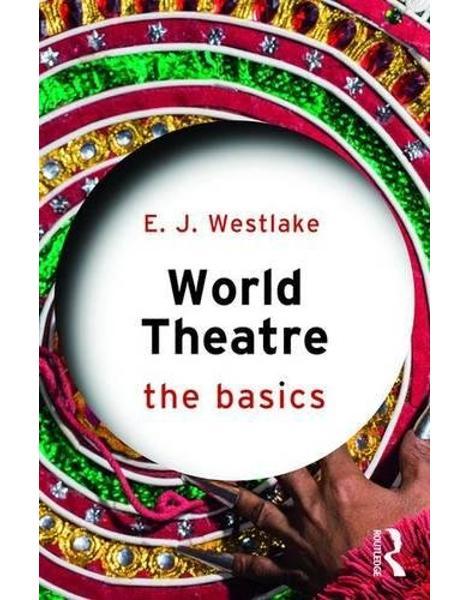 Libraria online eBookshop - World Theatre: The Basics -  E. J. Westlake  - Routledge