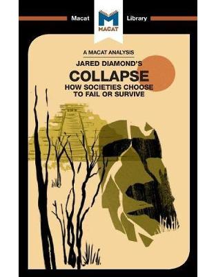 Collapse: How Societies Choose to Fail or Survive (The Macat Library)