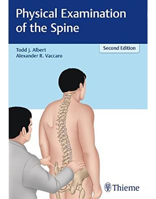 Libraria online eBookshop - Physical Examination of the Spine - Todd J. Albert, Alexander R. Vaccaro  - Thieme