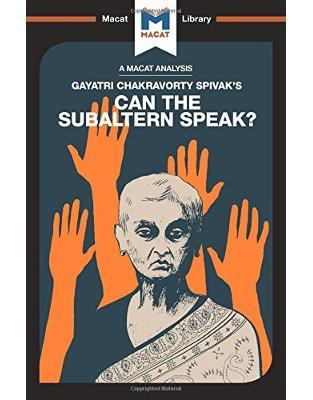 Libraria online eBookshop - Can the Subaltern Speak? -  Graham Riach - Macat Library