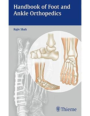 Libraria online eBookshop - Handbook of Foot and Ankle Orthopedics - Rajiv Shah - Thieme