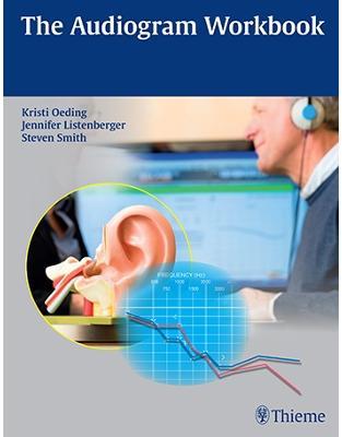 Libraria online eBookshop - The Audiogram Workbook - Kristi A. M. Oeding, Jennifer Listenberger, Steven Smith  - Thieme