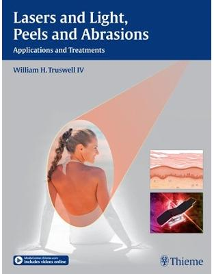 Libraria online eBookshop - Lasers and Light, Peels and Abrasions - William H. Truswell - Thieme