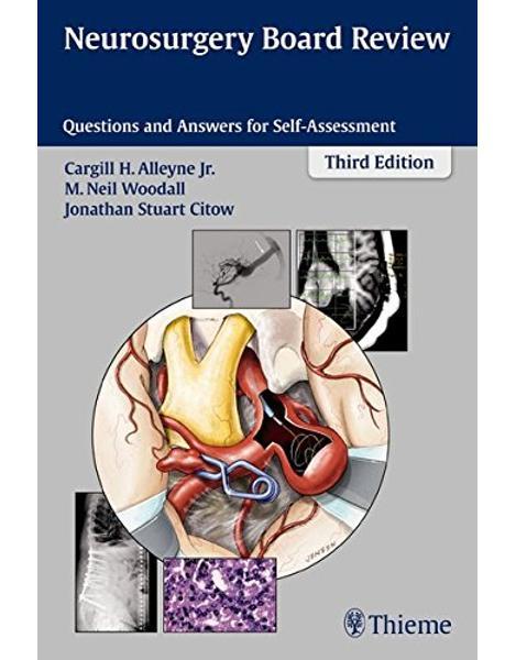 Libraria online eBookshop - Neurosurgery Board Review - Cargill H. Alleyne, M. Neil Woodall, Jonathan Stewart Citow  - Thieme