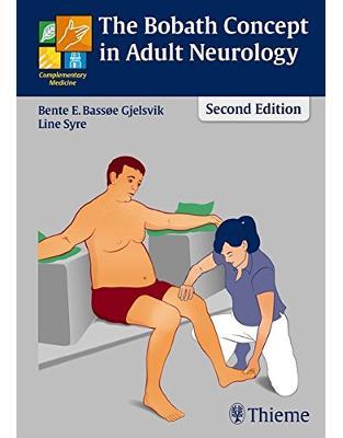 Libraria online eBookshop - The Bobath Concept in Adult Neurology -  Bente Elisabeth Bassoe Gjelsvik, Line Syre, Bente E Basse Gjelsvik  - Thieme