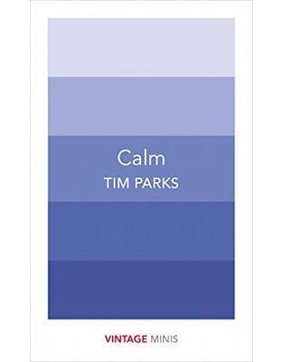 Libraria online eBookshop - Calm: Vintage Minis - Tim Parks - Random House