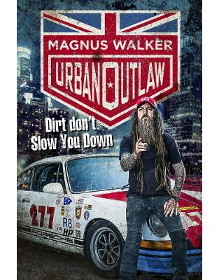 Libraria online eBookshop - Urban Outlaw: Dirt Don't Slow You Down - Magnus Walker - Transworld