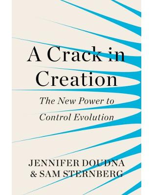 Libraria online eBookshop - A Crack in Creation: The New Power to Control Evolution - Jennifer Doudna, Samuel Sternberg - Random House