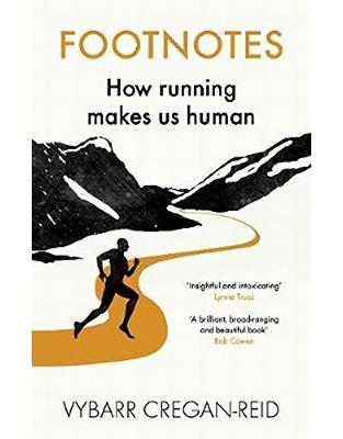 Libraria online eBookshop - Footnotes: How Running Makes Us Human - Vybarr Cregan-Reid - Random House