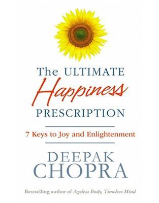 Libraria online eBookshop - The Ultimate Happiness Prescription: 7 Keys to Joy and Enlightenment  -  Dr Deepak Chopra - Random House