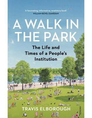 Libraria online eBookshop - A Walk in the Park: The Life and Times of a People's Institution - Travis Elborough - Random House