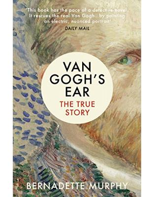 Libraria online eBookshop - Van Gogh's Ear: The True Story - Bernadette Murphy  - Random House