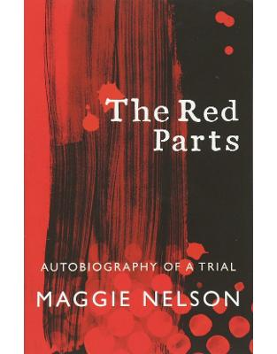 Libraria online eBookshop - The Red Parts: Autobiography of a Trial - Maggie Nelson - Random House