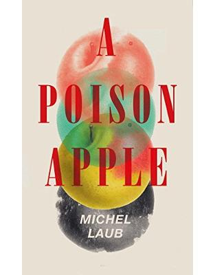 Libraria online eBookshop - A Poison Apple - Michel Laub, Daniel Hahn - Random House