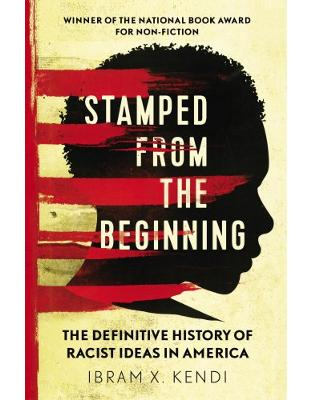 Libraria online eBookshop - Stamped from the Beginning: The Definitive History of Racist Ideas in America - Dr Ibram X. Kendi  - Random House