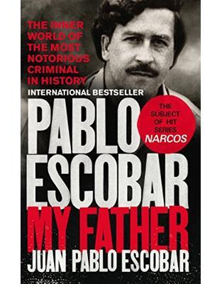 Libraria online eBookshop - Pablo Escobar: My Father - Juan Pablo Escobar  - Random House