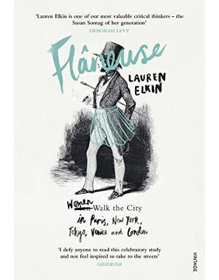 Libraria online eBookshop - Flaneuse: Women Walk the City in Paris, New York, Tokyo, Venice and London - Lauren Elkin - Random House