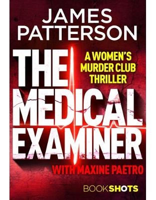 Libraria online eBookshop - The Medical Examiner: BookShots (A Women's Murder Club Thriller)  - James Patterson - Random House
