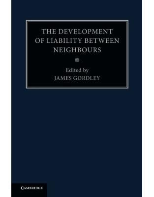 The Development of Liability between Neighbours: Volume 2