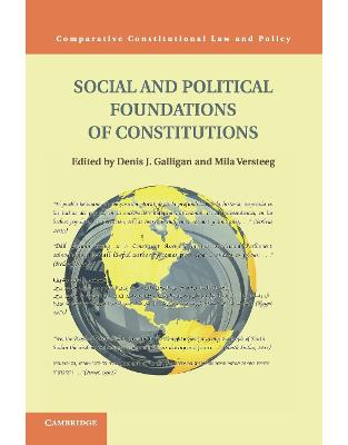Social and Political Foundations of Constitutions (Comparative Constitutional Law and Policy)