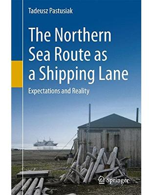 Libraria online eBookshop - The Northern Sea Route as a Shipping Lane: Expectations and Reality - Tadeusz Pastusiak - Springer